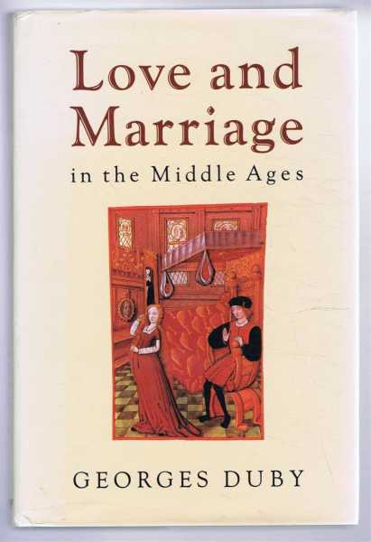 Love and Marriage in the Middle Ages, Duby, Georges