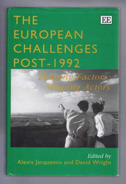The European Challenges Post-1992: Shaping Factors, Shaping Agents, Jacquemin, Alexis and Wright, David (eds)