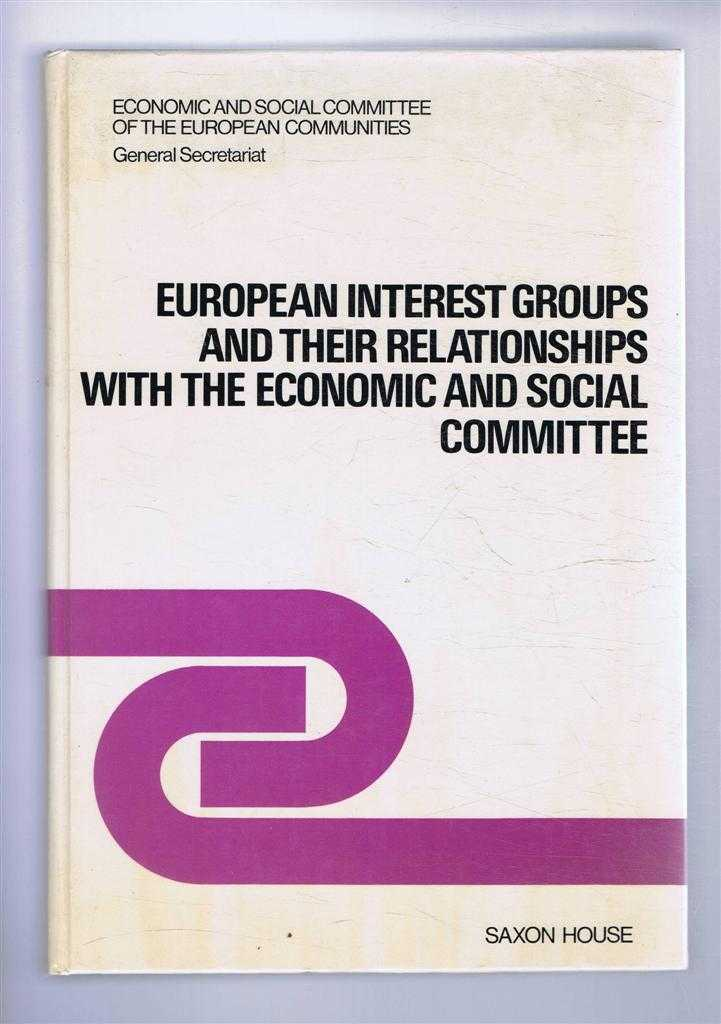 European Interest Groups and their Relationships withthe Economic and Social Committee, Economic and Social Committee of the European Communities, General Secretariat, Directorate General Studies and Documentation Division