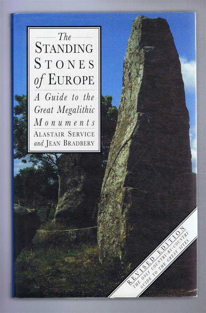 The Standing Stones of Europe, A Guide to the Great Megalithic Nonuments, Alastair Service and Jean Bradbery