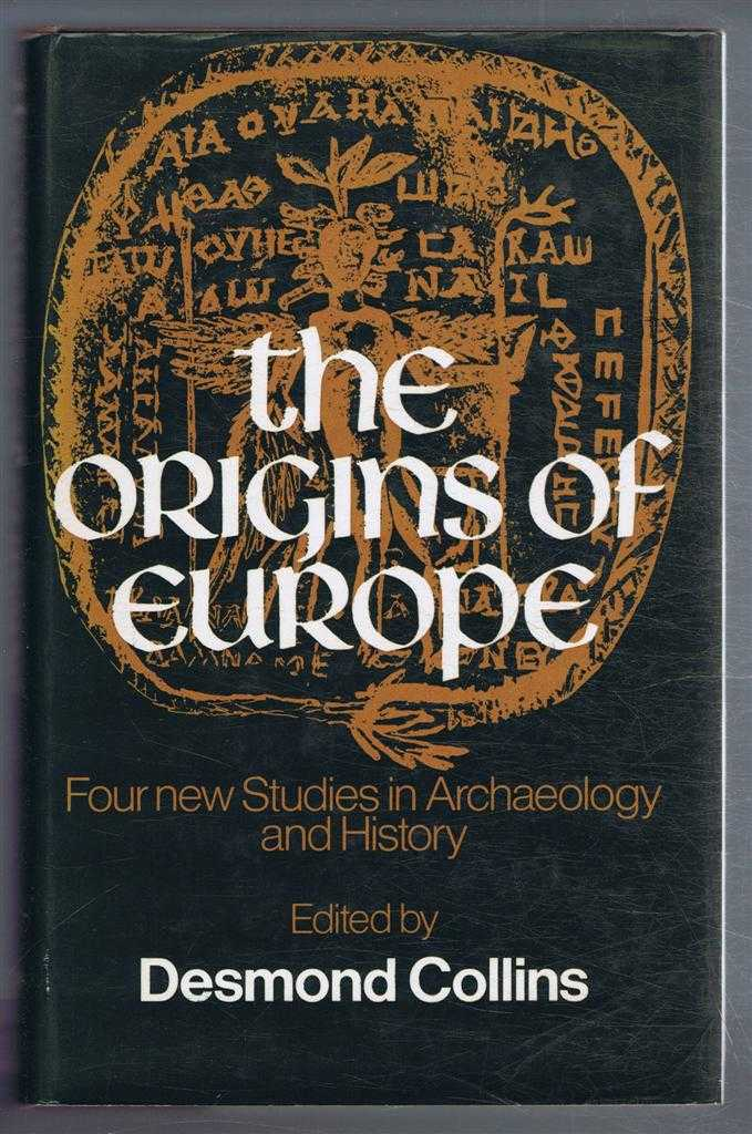 Image for The Origins of Europe, Four new studies in Archaeology and History: Early Man; Later Prehistory; Archaeology and the Classical Mind; Meaieval Europe From the Fifth to the Twelfth Century