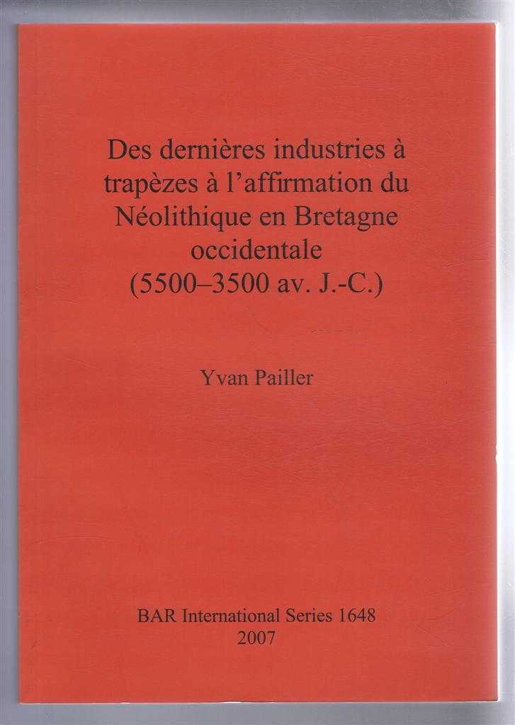 Image for Des derniere industries a trapezes a l'affirmation du Neolithique en Bretagne occidentale (5500-3500 av. J.-C.) BAR International Series 1648, 2007