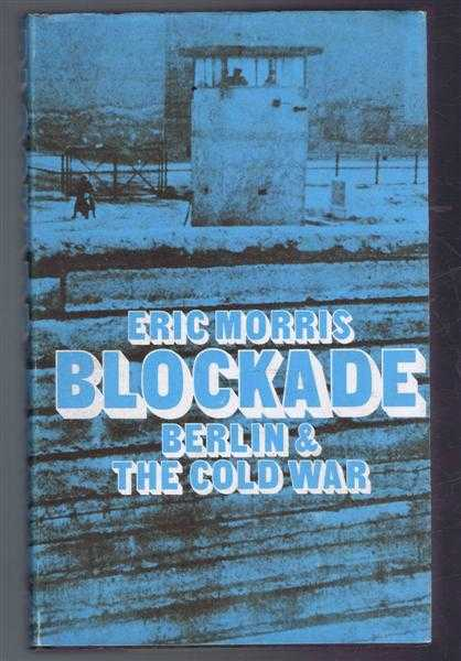 Blockade, Berlin and the Cold War, Eric Morris