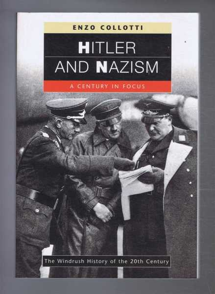 HITLER AND NAZISM, a Century in Focus, Collotti, Enzo