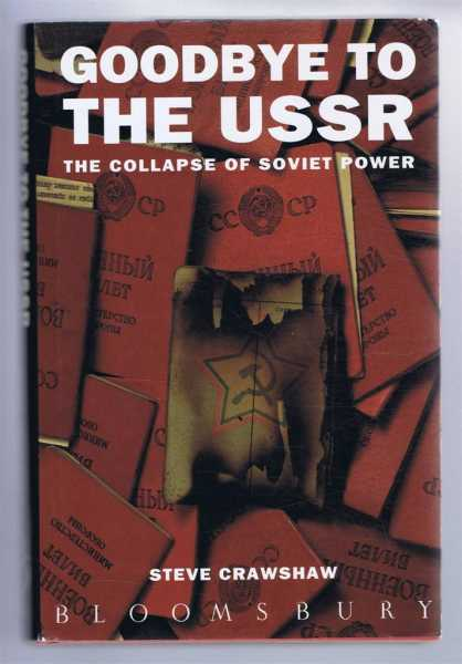 Image for GOODBYE TO THE USSR: The Collapse of Soviet Power