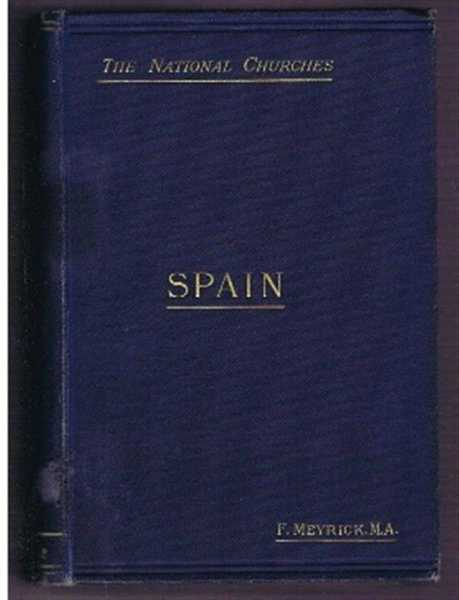 The Church in Spain, with map, Frederick Meyrick