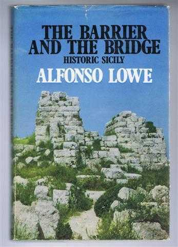 The Barrier and the Bridge: Historic Sicily, Alfonso Lowe