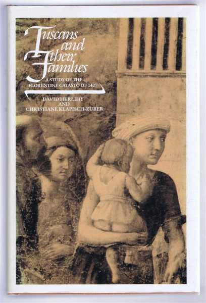 Tuscans and Their Families, A Study of the Florentine Catasto of 1427, David Herlihy and Christiane Klapisch-Zuber