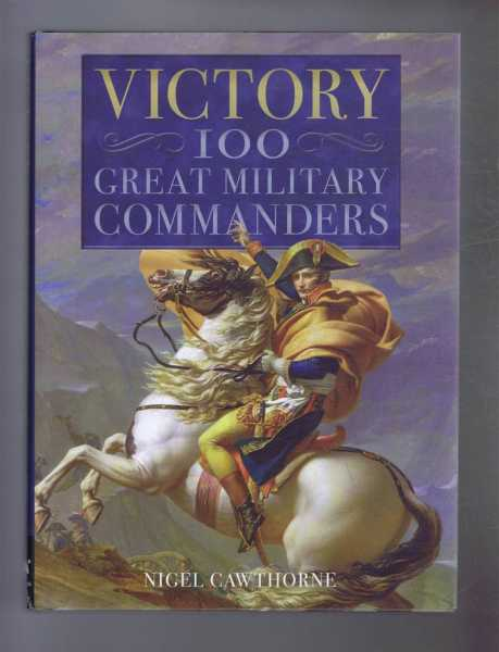 VICTORY, 100 Great Military Commanders, Cawthorne, Nigel