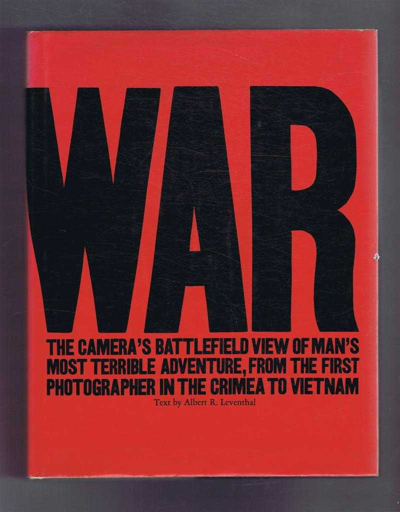 War, Albert R Leventhal; picture research by Del Byrne
