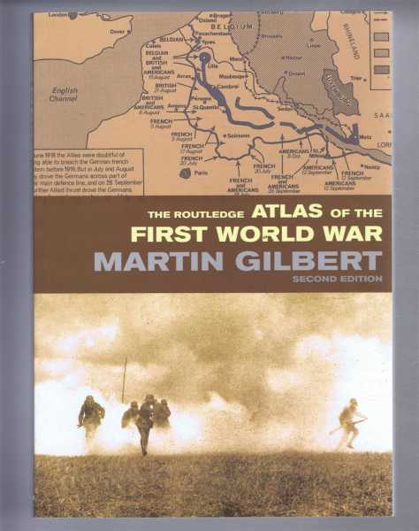 The Routledge Atlas of the First World War, Gilbert, Martin