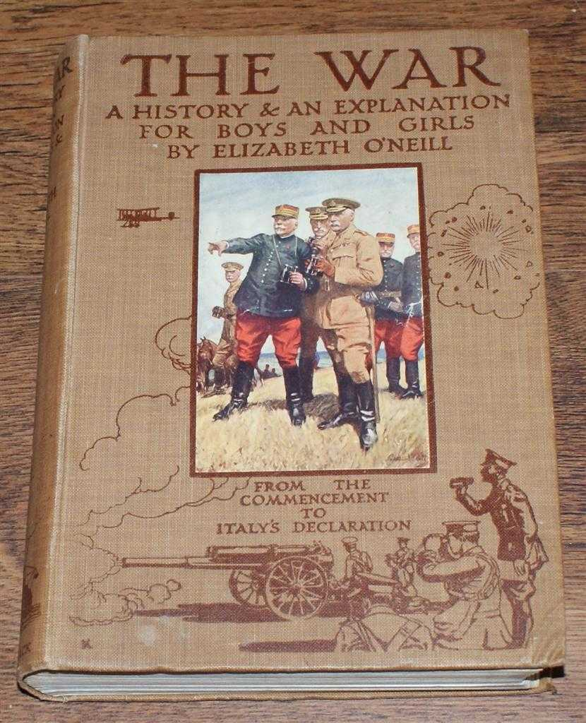 Image for THE WAR 1914. The War, 1914-15, a continuation of The War 1914. A History & an Explanation for Boys and Girls. From the Commencement to Italy's Declaration