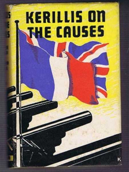Kerillis on the Causes of the War, Henri de Kerillis; Raymond Cartier, translated by Philip Toynbee