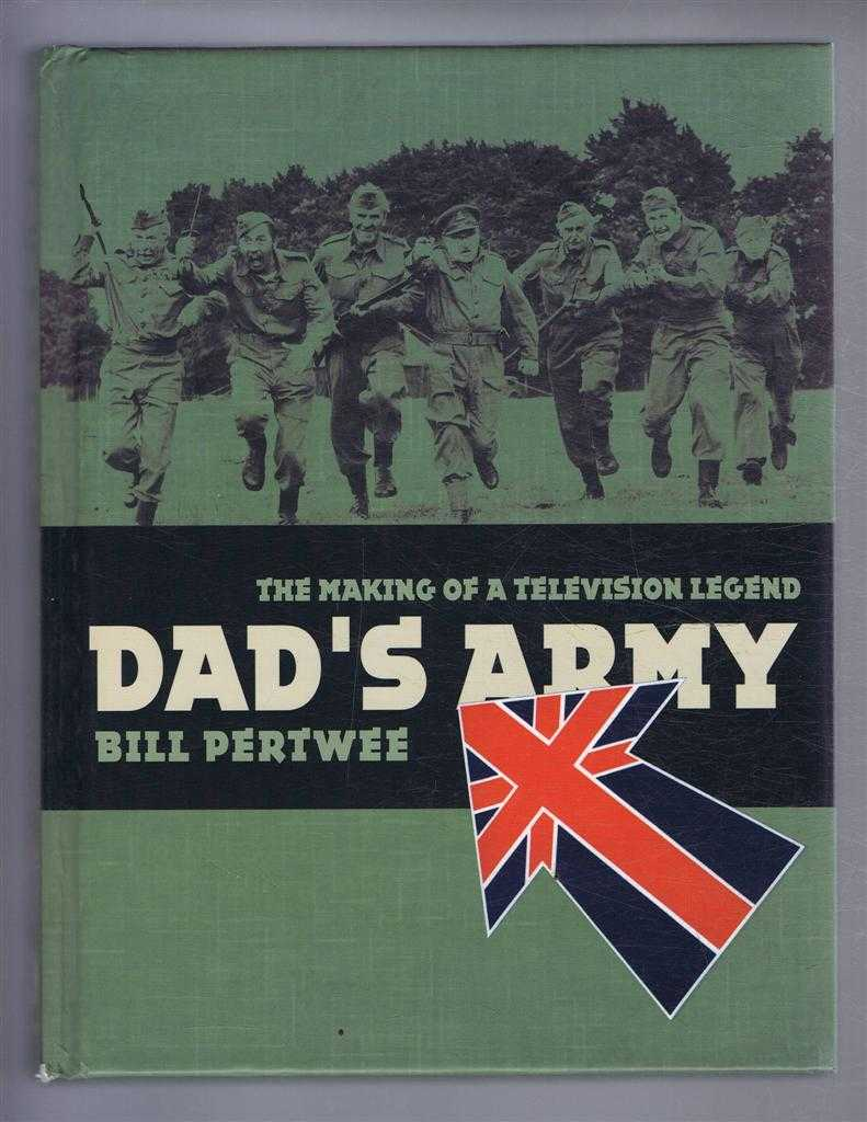 The Making of a Television Legend: Dad's Army, Bill Pertwee