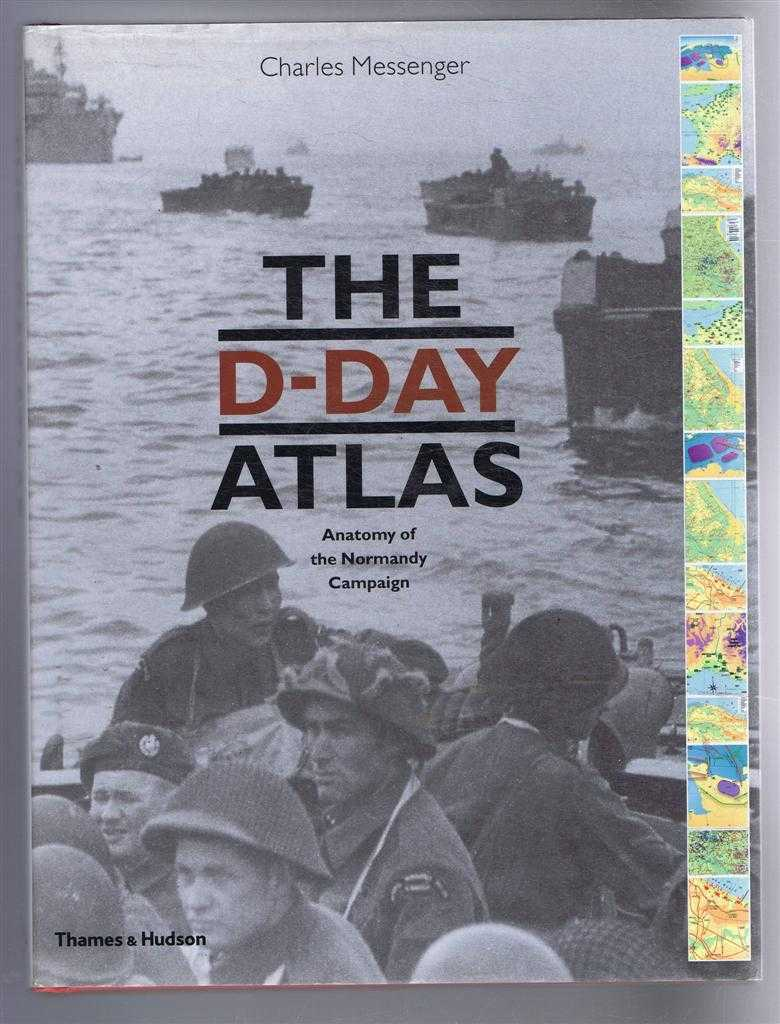 Image for The D-Day Atlas, Anatomy of the Normandy Campaign