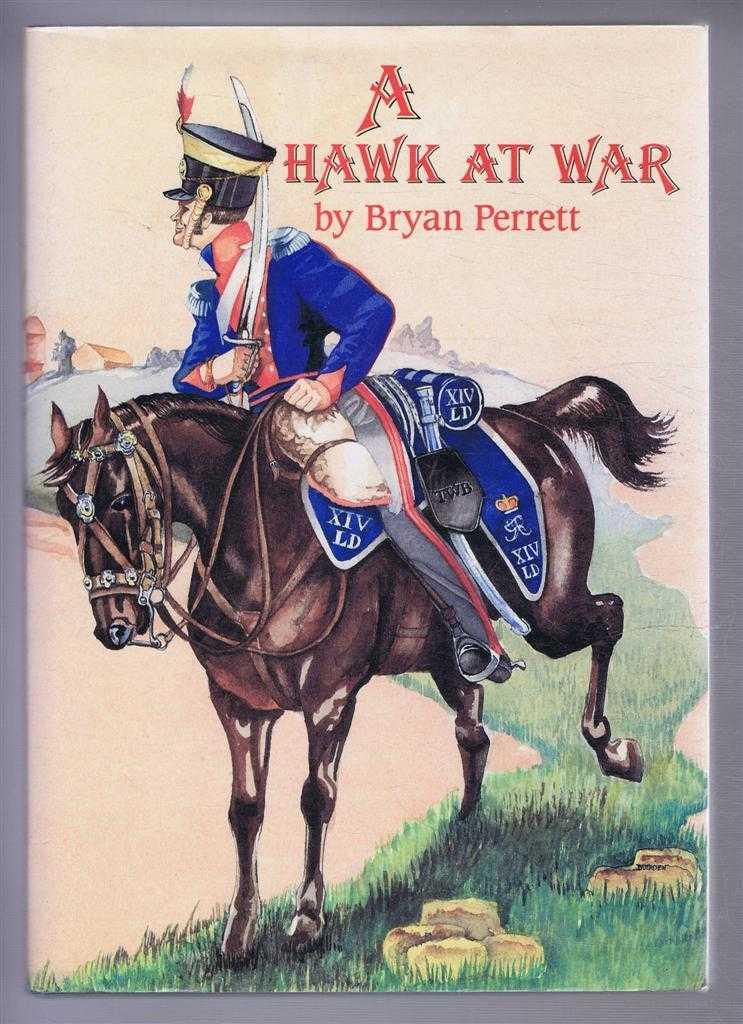 A Hawk at War, The Peninsular War Reminiscences of General Sir Thomas Brotherton, CB, Perrett, Bryan (ed|)