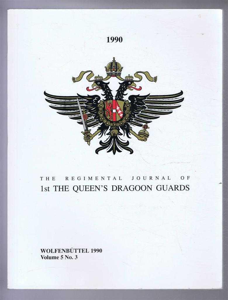 The Regimental Journal of 1st The Queen's Dragoon Guards Vol. 5 No. 3 Wolfenbuttel 1990, Baldwin, Major G.T (ed)
