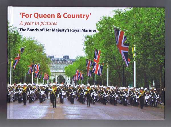 FOR QUEEN & COUNTRY, The Bands of Her Majesty's Royal Marines, A year in pictures, Ambler, John