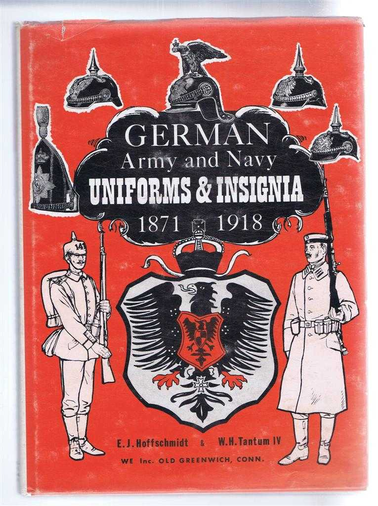 German Army and Navy Uniforms and Insignia 1871-1918, E J Hoffschmidt, W H Tantum IV