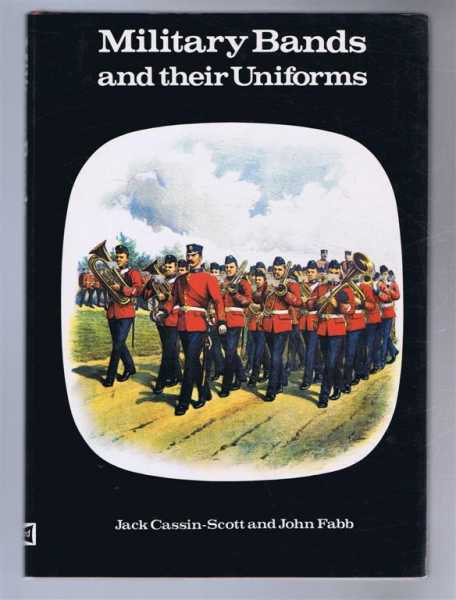 Military Bands and their Uniforms, Jack Cassin-Scott and John Fabb