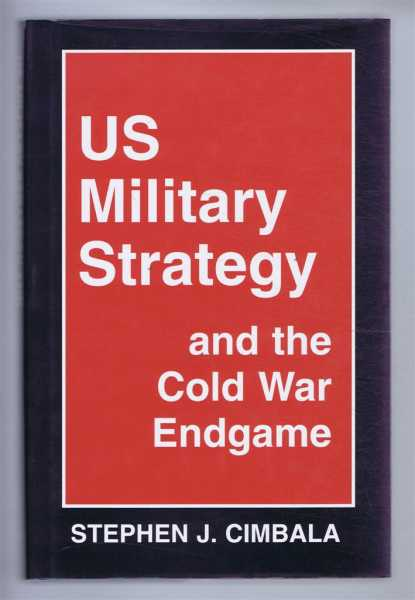 Image for US MILITARY STRATEGY and the Cold War Endgame