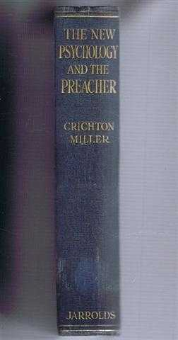 The New Psychology and the Preacher, H Crichton Miller