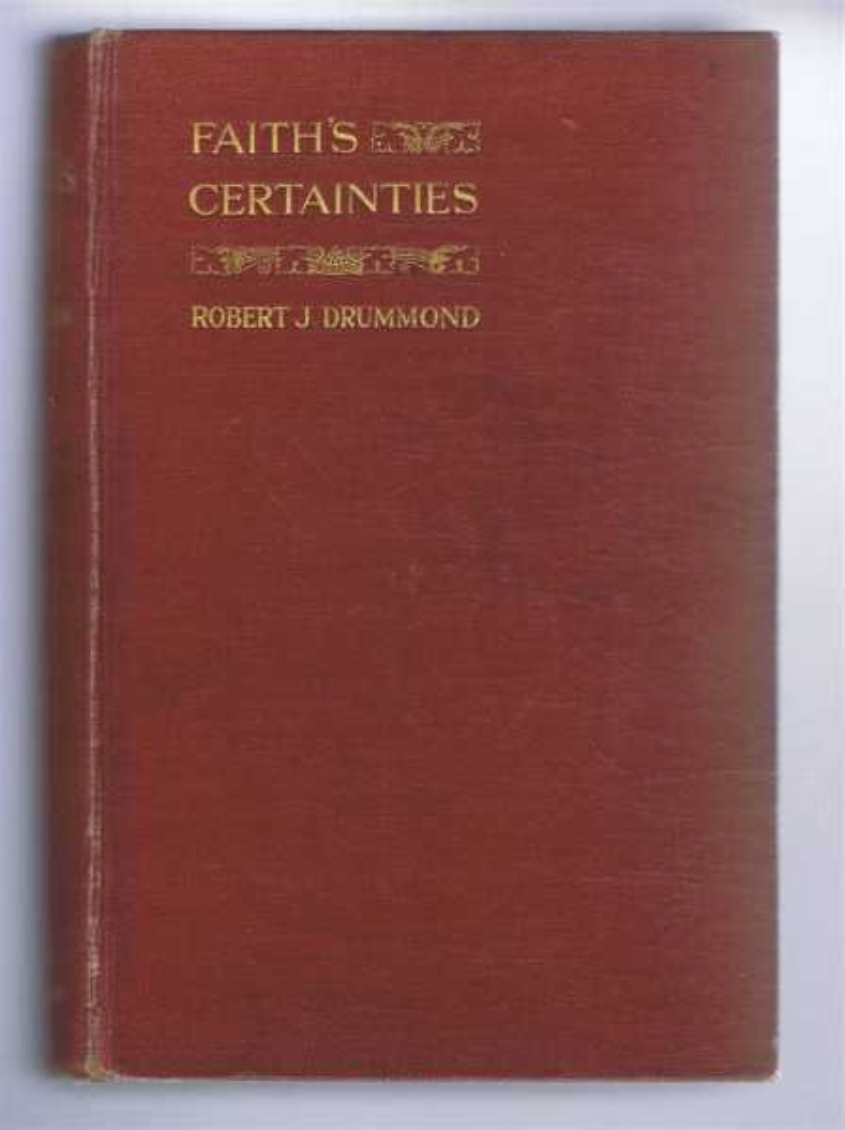 Faith's Certainties, Drummond, Robert J.