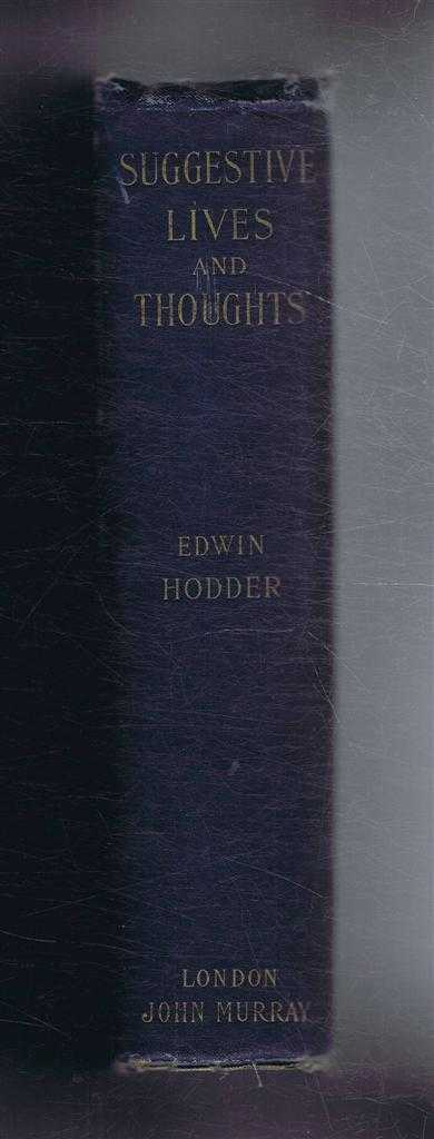 Suggestive Lives and Thoughts of Brief Studies, Literary, Biographical, and Religious for Every Day in the Year, Edwin Hodder