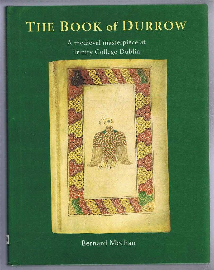 The Book of Durrow, a Medieval masterpiece at Trinity College Dublin, Bernard Meehan