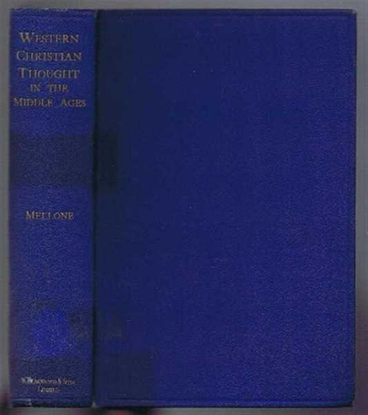 Western Christian Thought in the Middle Ages, an Essay in Interpretation, Sydney Herbert Mellone