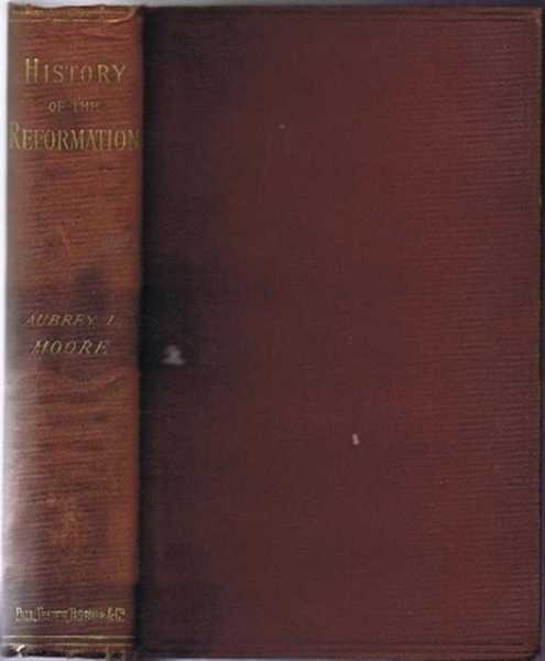 Lectures and Papers on the History of the Reformation in England and on the Continent, Aubrey Lackington Moore, preface and edited by W A B Coolidge