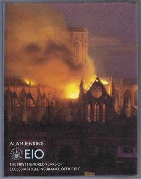 EIO, The First Hundred Years of the Ecclesiastical Insurance Office PLC, Alan Lenkins