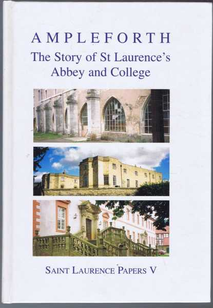 Ampleforth: The Story of St Laurences's Abbey and College, Anselm Cramer, Monk of Ampleforth
