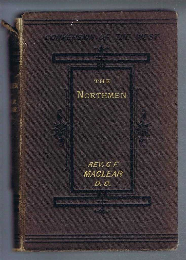 Conversion Of the West: THE NORTHMEN, MacLear, Rev. G.F.