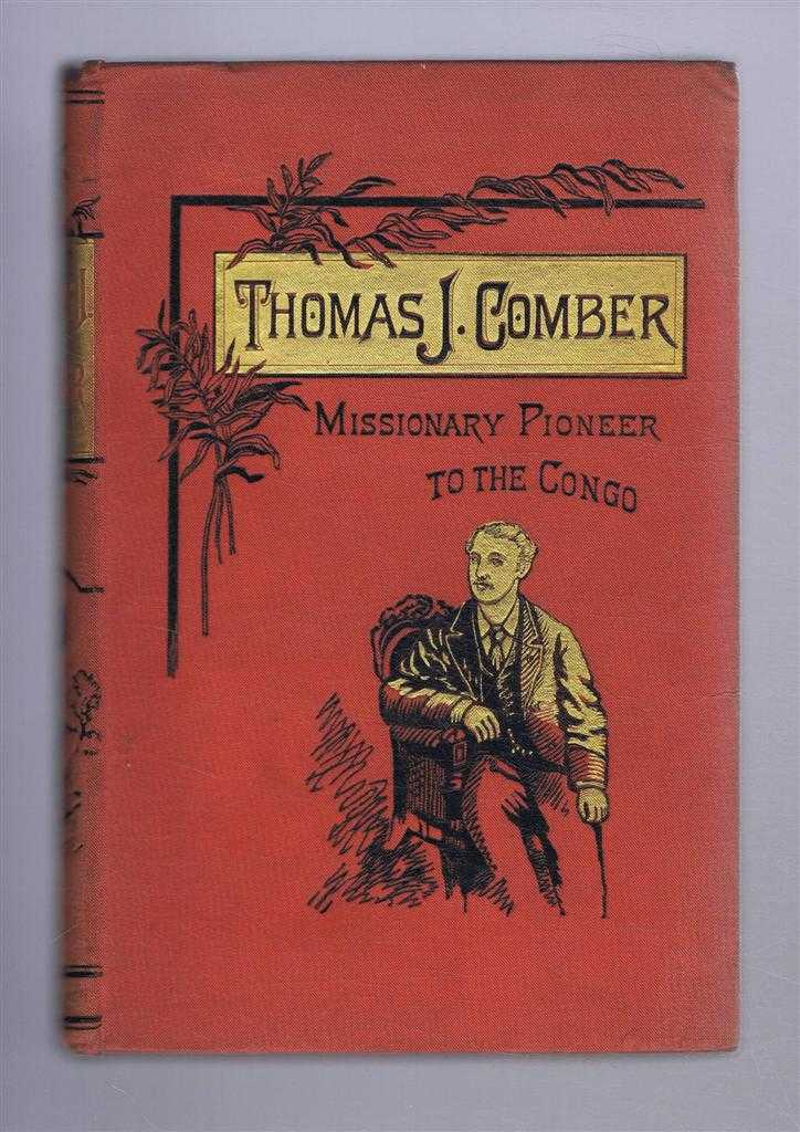 Image for Thomas J Comber, Missionary Pioneer to the Congo