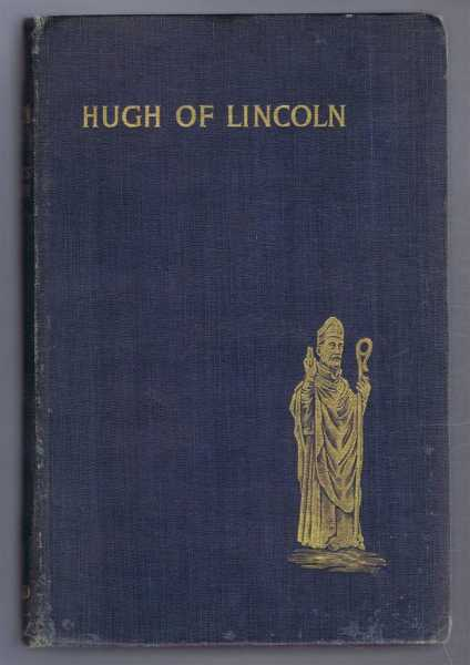 Hugh Bishop of Lincoln, A Short Story of One of the Makers of Mediaeval England, Charles L. Marson