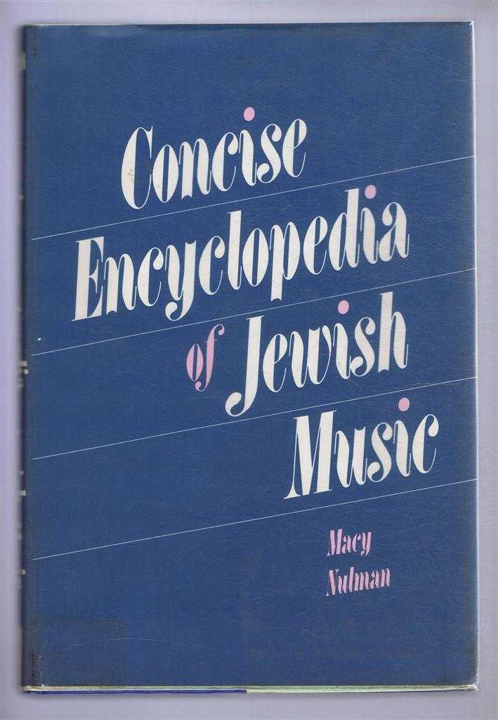 Concise Encyclopedia of Jewish Music, Macy Nulman