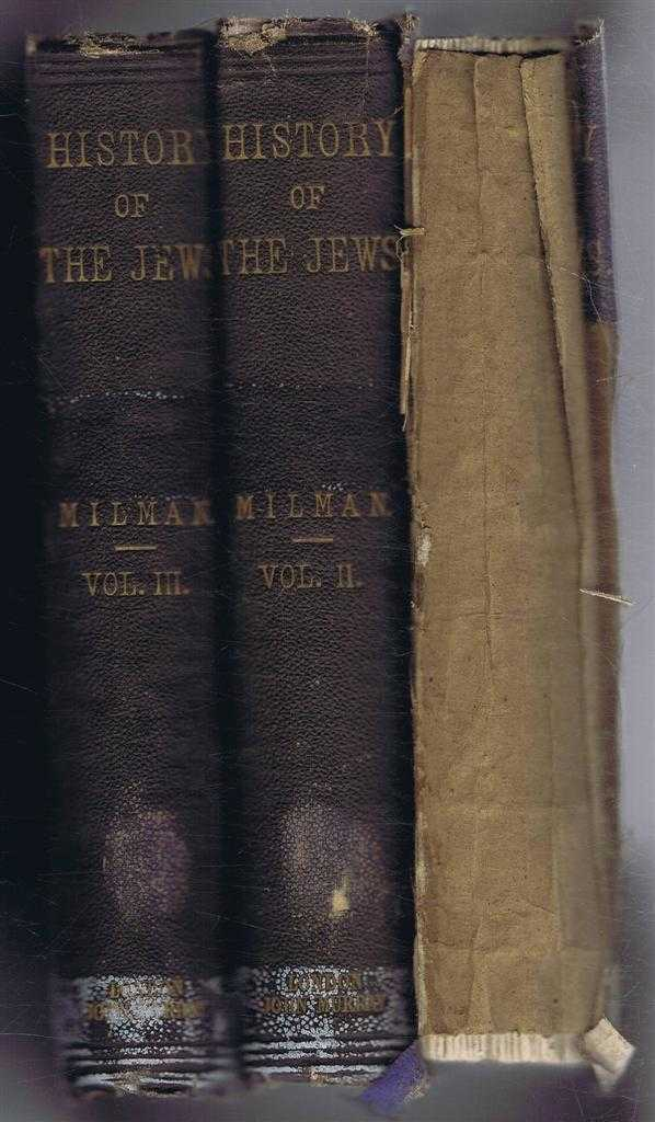 The History of the Jews from the Earliest Period Down to Modern Times, in 3 volumes, complete, Henry Hart Milman