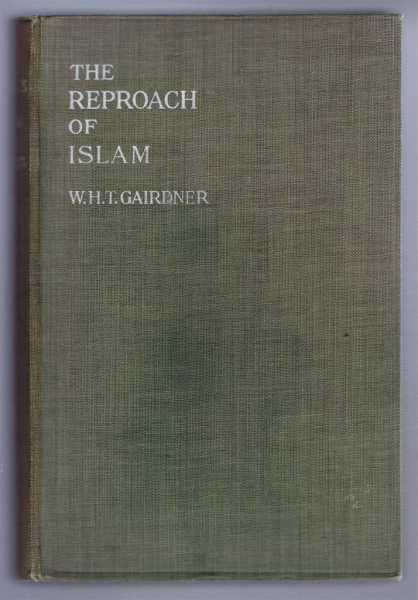 The Reproach of Islam, Gairdner, W.H.T