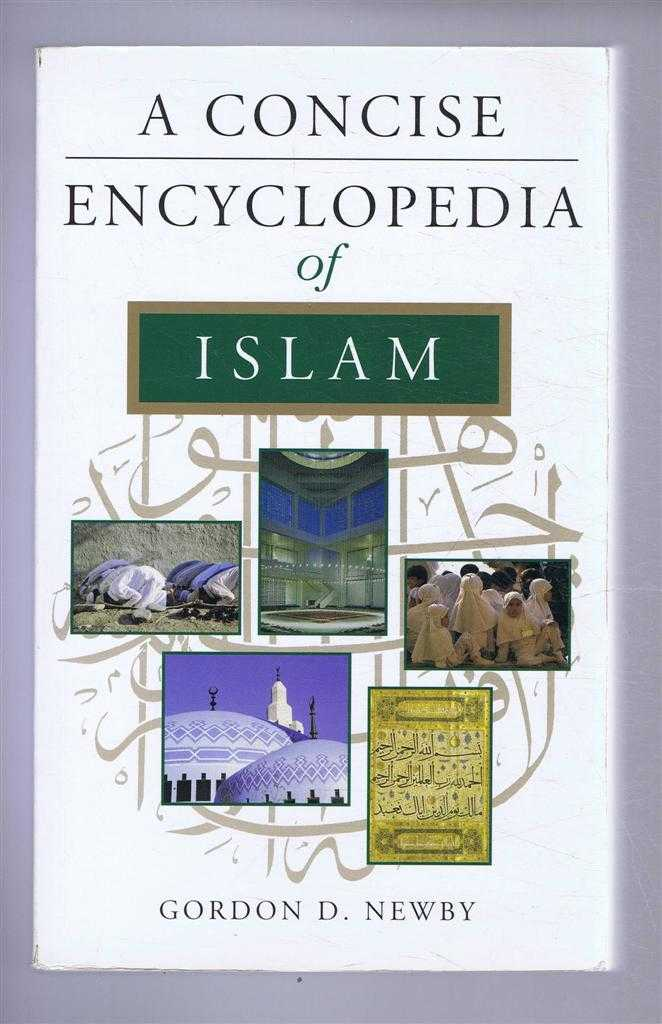 A Concise Encyclopedia of ISLAM, Newby, Gordon D.