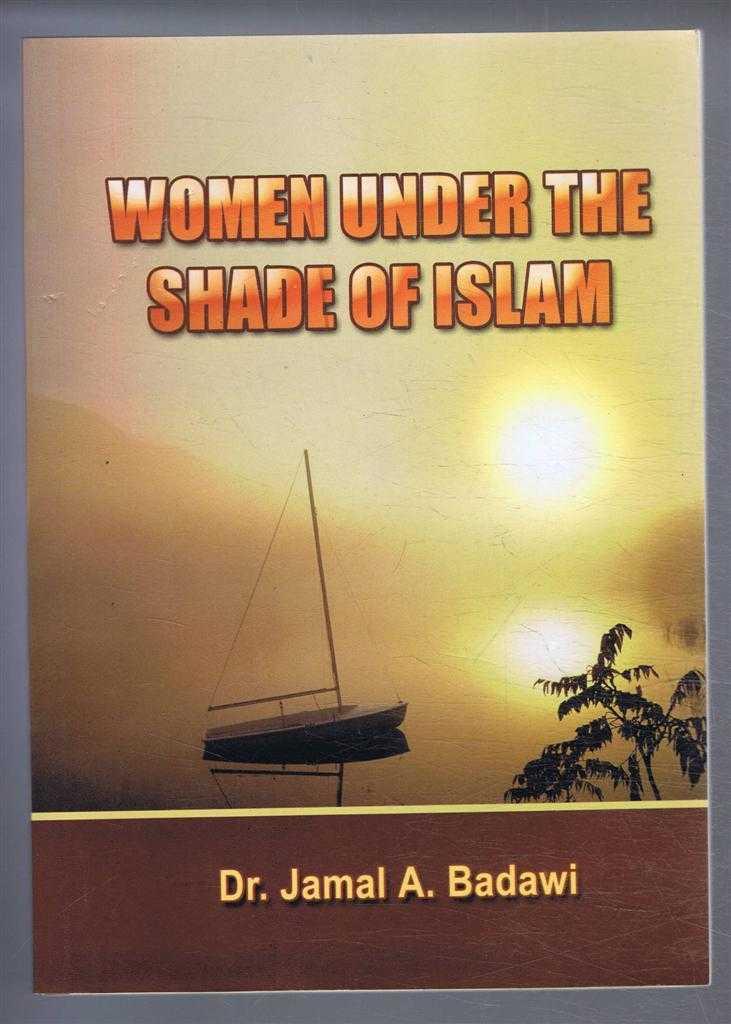 Women Under the Shade of Islam, Dr. Jamal A Badawi