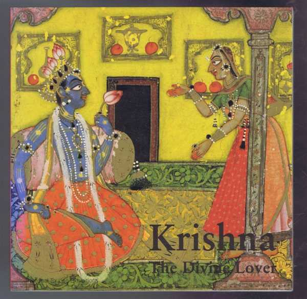 Krishna, the Divine Lover, Balraj Khanna, foreword by Susan Ferleger and Vicki Lewis