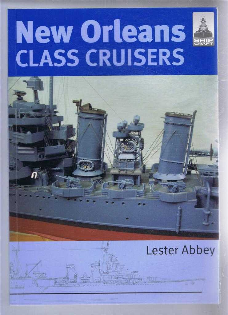 New Orleans Class Cruisers, ShipCraft 13, Lester Abbey