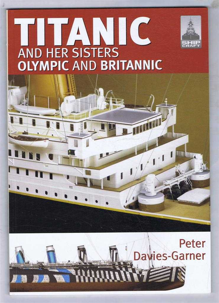 Titanic and Her Sisters Olympic and Britannic, ShipCraft 18, Peter Davies-Garner