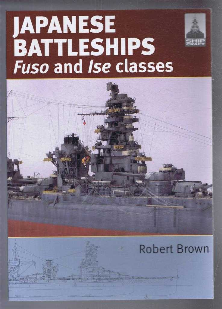 Japanese Battleships, Fuso and Ise Classes, ShipCraft 24, Robert Brown