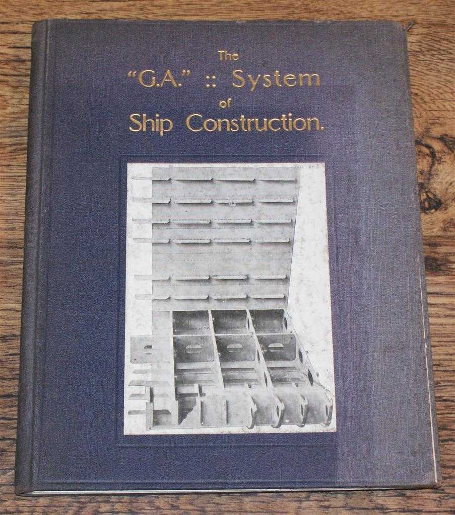 "The ""G.A."" System of Ship Construction, D B Gebbie and Professor T B Abell"