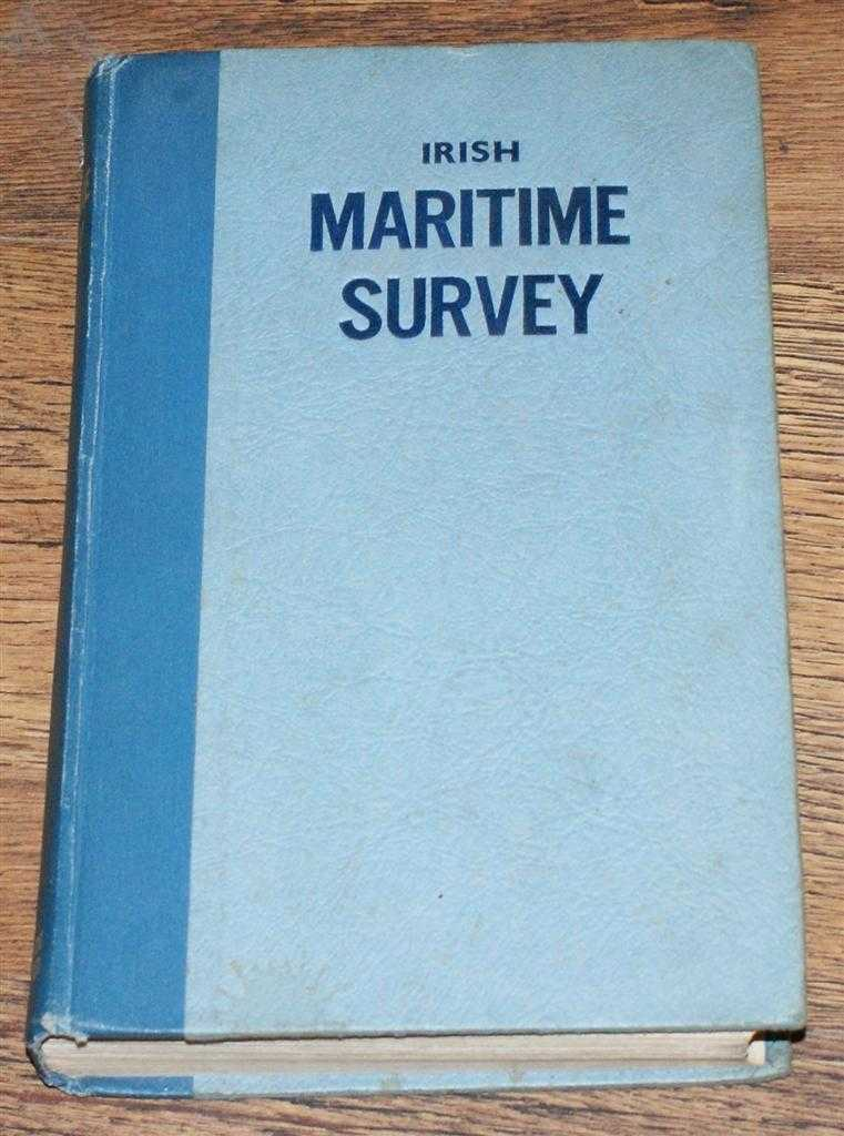 Irish Maritime Survey, A Guide to the Irish Maritime World 1945, Anthony T Lawlor