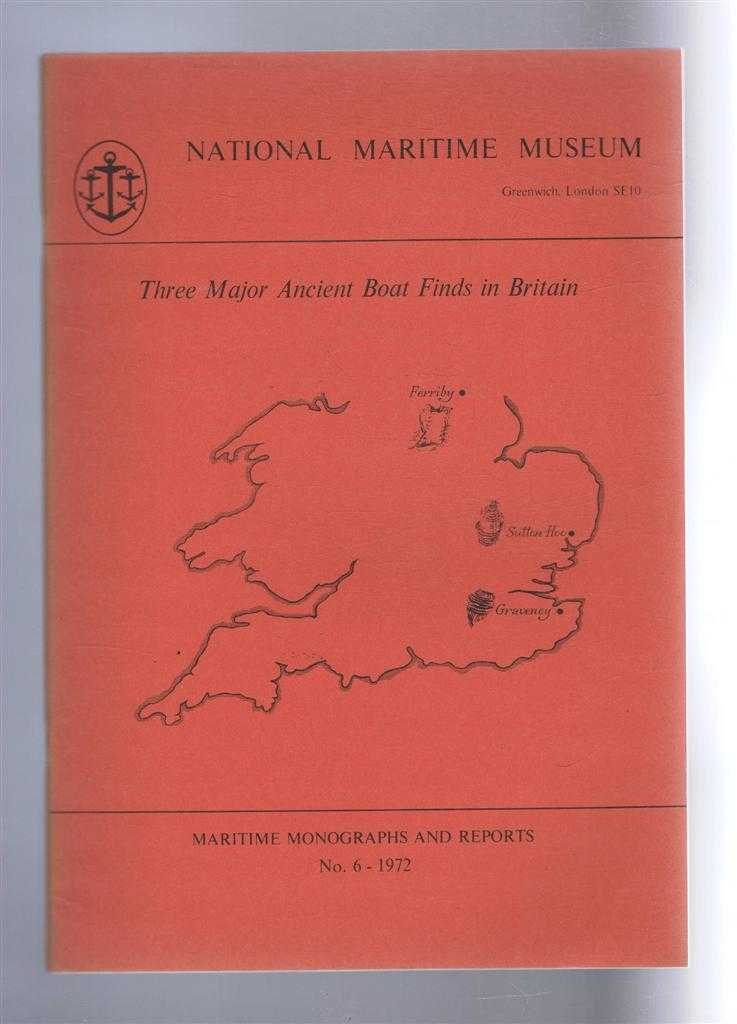 Three Major Ancient Boat Finds in Britain. Maritime Monographs and Reports No. 6 1972. National Maritime Museum, Basil Greenhill; E V Wright; Angela Evans; Valerie Fenwick;Eric McKee; Andrew Oddy