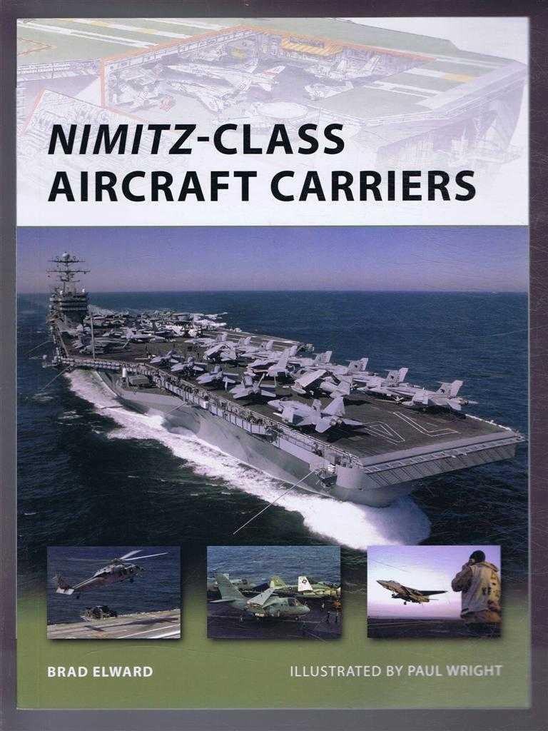 New Vanguard 174: Nimitz-Class Aircraft Carriers, Brad Elward