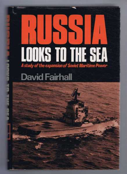 Image for Russia Looks to the Sea, A Study of the Expansion of Soviet Maritime Power